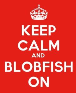 KeepCalmStudio.com-[Crown]-Keep-Calm-And-Blobfish-On (1)